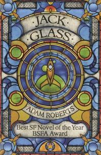 Adam Roberts - Jack Glass.