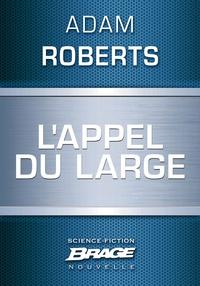 Adam Roberts et Mikael Cabon - L'Appel du large.