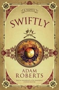 Adam Roberts - Swiftly.