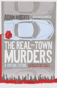 Adam Roberts - The Real-Town Murders.