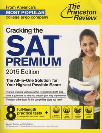 Adam Robinson et John Katzman - Cracking the Sat Premium 2015 Edition.
