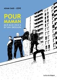 Adam Said et  Cépé - Pour maman - Mémoires d'un dégun.