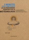 Adam Scaife - 3 minutes pour comprendre les 50 phénomènes essentiels de la météorologie.