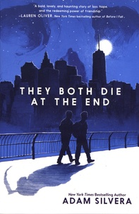 Adam Silvera - They Both Die at the End.