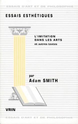 Adam Smith - Essais esthétiques.