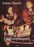 Adam Smith - Essais philosophiques.