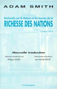 Adam Smith - Recherche sur la nature et les causes de la richesse des nations. - Livres I et II.