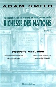 Adam Smith - Recherche sur la nature et les causes de la richesse des nations - Livre V.