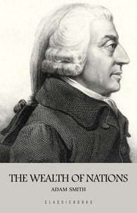 Adam Smith - The Wealth of Nations.
