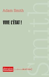 Adam Smith - Vive l'Etat !.