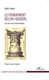 Adam Takacs - Le fondement selon Husserl - Une idée de la phénoménalité.
