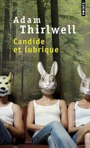 Adam Thirlwell - Candide et lubrique.