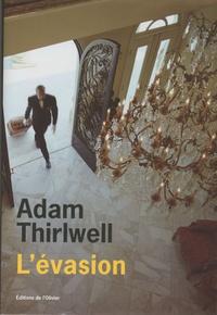 Adam Thirlwell - L'évasion.