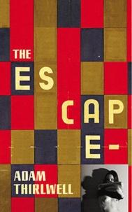 Adam Thirlwell - The Escape.
