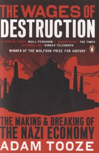 Adam Tooze - The Wages of Destruction - The Making and Breaking of the Nazi Economy.