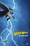 Adam West et James Hill - Mis-Adventures of Adam West: Dark Night #1 - West, Adam.