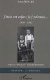 Adam Wexler - J'étais cet enfant juif polonais... - 1930-1945.