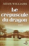 Adam Williams - Le crépuscule du dragon.