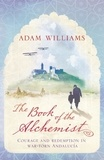Adam Williams - The Book of the Alchemist.