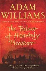 Adam Williams - The Palace of Heavenly Pleasure.