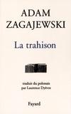 Adam Zagajewski - La trahison.