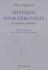 Adam Zagajewski - Mystique pour débutants - Et autres poèmes.