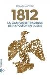 Adam Zamoyski - 1812 - La campagne tragique de Napoléon en Russie.