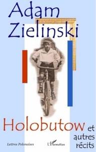 Adam Zielinski - Holobutow et autres récits.