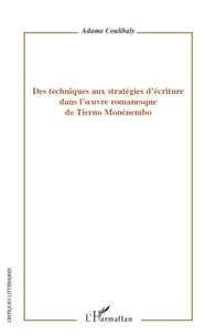 Adama Coulibaly - Des techniques aux stratégies d'écriture dans l'oeuvre romanesque de Tierno Monénembo.