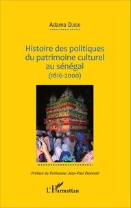 Histoire des politiques du patrimoine culturel au Sénégal (1816-2000).pdf