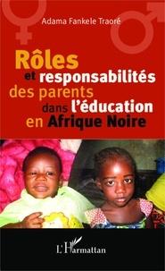 Adama Fankélé Traoré - Rôles et responsabilités des parents dans l'éducation en Afrique Noire.