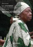 Adama Samaké - La femme : perception, représentations et significations dans l'écriture de Mongo Beti.
