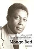 Adama Samaké - Roman africain et idéologie : l'identité dans le jeu scripturaire de Mongo Beti.