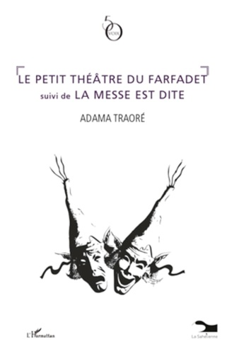 Adama Traoré - Le petit théâtre du Farfadet suivi de La messe est dite.