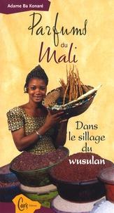 Parfums du Mali - Dans le sillage du wusulan.pdf