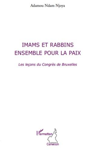 Imams et rabbins, ensemble pour la paix. Les leçons du Congrès de Bruxelles