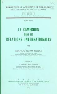 Adamou Ndam Njoya - Le Cameroun dans les relations internationales.