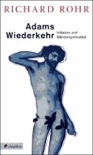 Adams Wiederkehr - Initiation und Männerspiritualität.