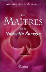 Adamus Saint-Germain - Les maîtres de la nouvelle énergie.