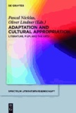 Adaptation and Cultural Appropriation - Literature, Film, and the Arts.