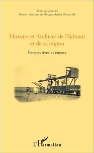 Histoire et Archives de Djibouti et de sa région - Perspectives et enjeux.pdf