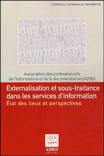 ADBS - Externalisation et sous-traitance dans les services d'information - Etat des lieux et perspectives.