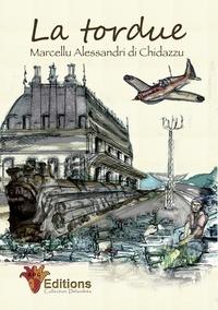 ALESSANDRI-DI-CHIDAZZU-M - La tordue.