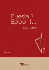 Iviu Battini - Puesie? Eppo'!....