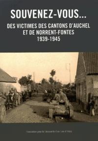 ADCA - Souvenez-vous... des victimes des cantons d'Auchel et de Norrent-Fontes (1939-1945).