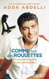 Adda Abdelli - Comme sur des roulettes - Et si mon handicap était ma plus grande force ?.