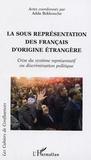 Adda Bekkouche - La sous-représentation des Français d'origine étrangère - Crise du système représentatif ou discrimination politique.
