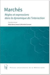 Adda Benslimane et Michelle Duport - Marchés - Règles et expressions dans la dynamique de l'interaction.