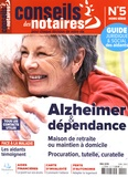 Pierre Lemée - Conseils des notaires Hors-série N° 5, mai : Alzheimer & dépendance.