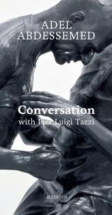 Adel Abdessemed et Pier Luigi Tazzi - Conversation with Pier Luigi Tazzi.